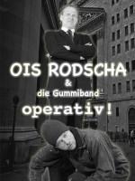 Ois Rodscha und die Gummiband